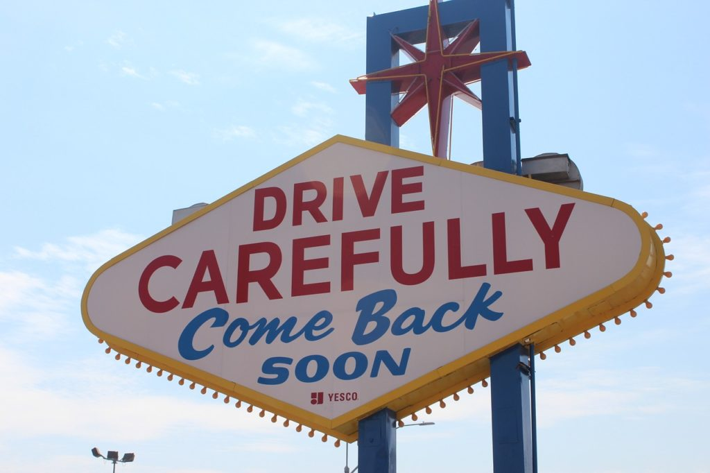 Drive carefully, come back soon Las Vegas